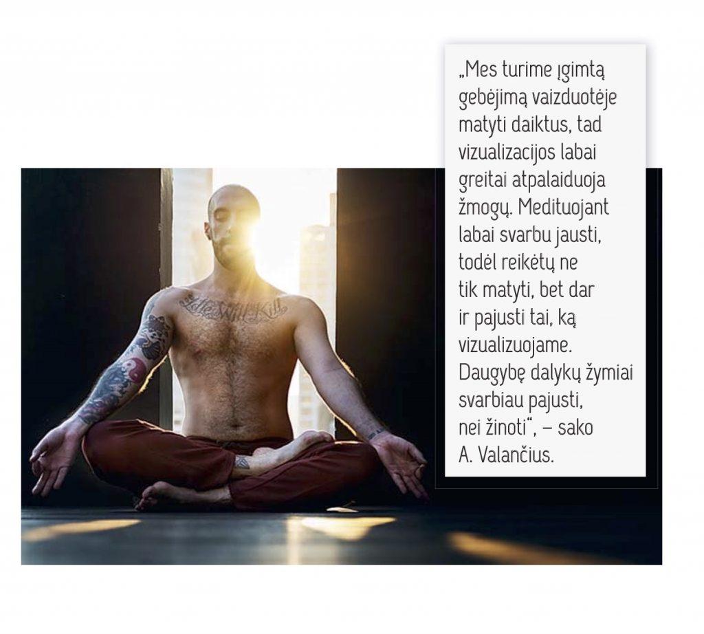 Vizualizacijos meditacija labai greitai atpalaiduoja žmogų.